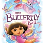"DVD Review: ""Dora the Explorer: Dora's Butterfly Ball"""