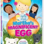 "DVD Review: ""Martha & Friends: Martha's Magnificent Egg"""