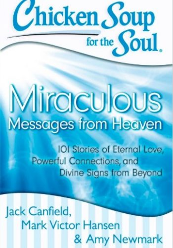 """Book Review: """"Chicken Soup for the Soul: Miraculous Messages from Heaven"""""""