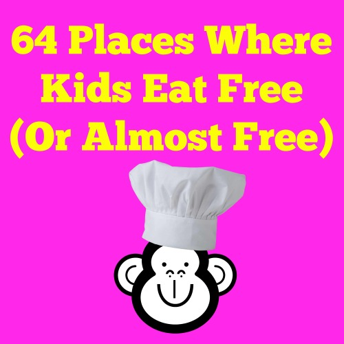 64 Places Where Kids Eat Free (Or Almost Free)