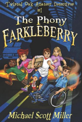 The Phony Farkleberry Twisted Oak Amateur Detectives