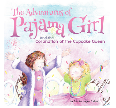 The Adventures of Pajama Girl The Coronation of the Cupcake Queen