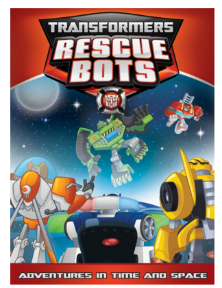 """""""Transformers Rescue Bots: Adventures In Time And Space"""""""