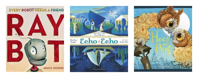 Some Fun Spring Picture books – Hoot and Peep, Echo Echo, and Raybot