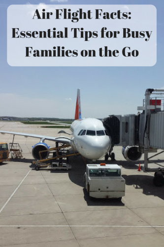 Air Flight Facts: Essential Tips for Busy Families on the Go