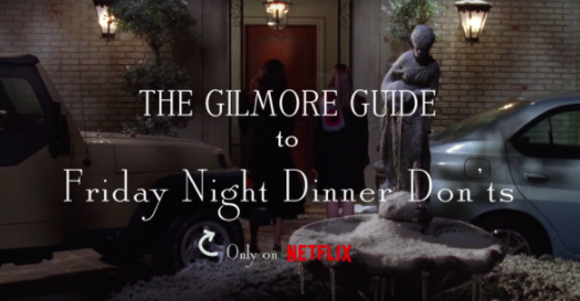 The Gilmore Guide to Friday Night Dinner Don'ts @Netflix #StreamTeam