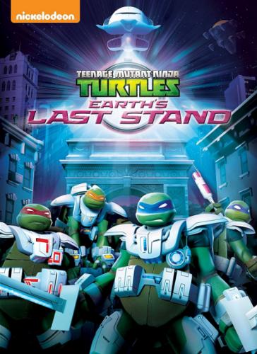 """""""Teenage Mutant Ninja Turtles: Earth's Last Stand"""""""
