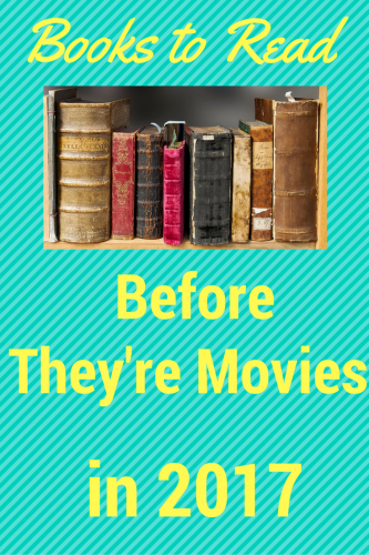 Books to Read Before They're Movies in 2017