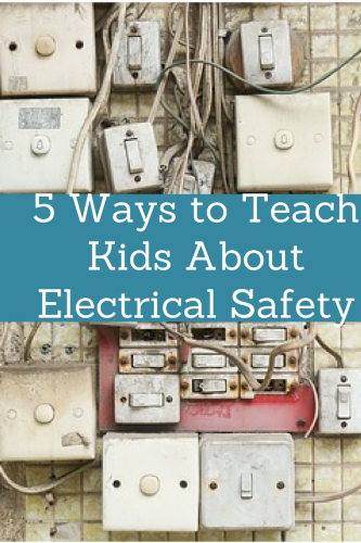 5 Ways to Teach Kids About Electrical Safety