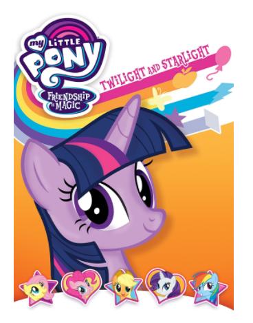 """My Little Pony Friendship Is Magic: Twilight And Starlight"""