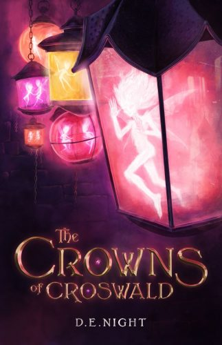 """""""The Crowns of Croswald"""" by D.E. Night #crownsofcroswald (& Giveaway Ends 8/4)"""
