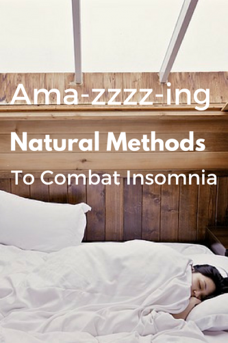 Ama-zzzz-ing Natural Methods To Combat Insomnia