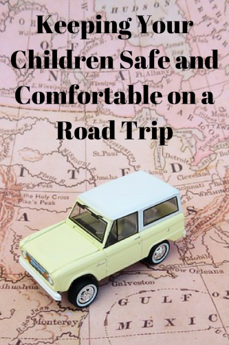 Keeping Your Children Safe and Comfortable on a Road Trip