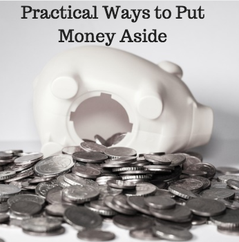 Practical Ways to Put Money Aside
