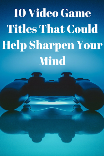 10 Video Game Titles That Could Help Sharpen Your Mind