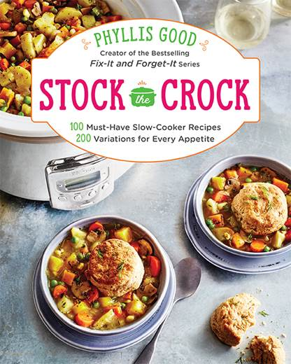 "Book ""Stock the Crock"" 100 Must-Have Slow-Cooker Recipes, 200 Variations for Every Appetite"