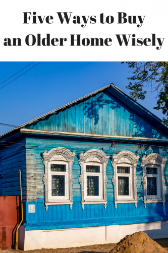 Five Ways to Buy an Older Home Wisely