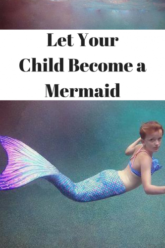 Let Your Child Become a Mermaid