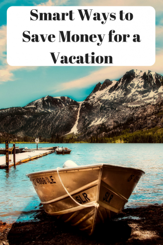 Smart Ways to Save Money for a Vacation