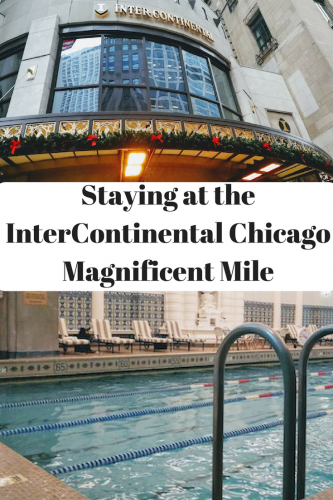 Staying at the InterContinental Chicago Magnificent Mile Hotel @InterConChicago