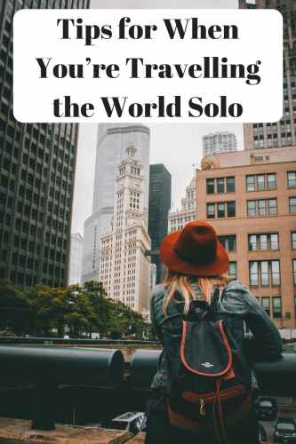 Tips for When You're Traveling the World Solo