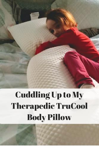 Cuddling Up to My Therapedic TruCool Body Pillow