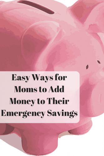 Easy Ways for Moms to Add Money to Their Emergency Savings