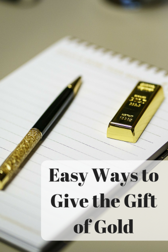 Easy Ways to Give the Gift of Gold