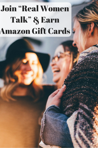 "Join ""Real Women Talk"" & Earn Amazon Gift Cards"