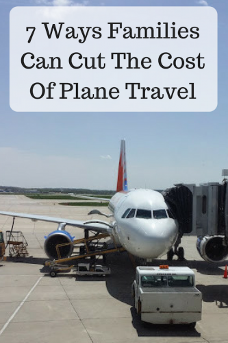 7 Ways Families Can Cut The Cost Of Plane Travel