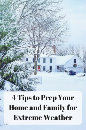 3 Tips to Prep Your Home and Family for Extreme Weather