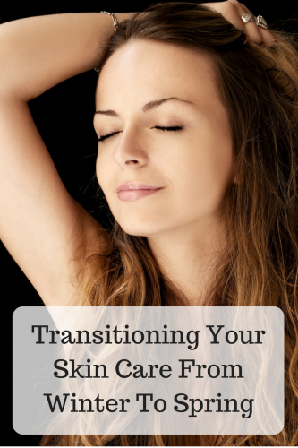 Transitioning Your Skin Care From Winter To Spring