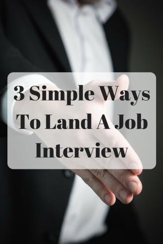 3 Simple Ways To Land A Job Interview