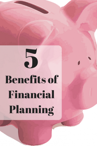 5 Benefits of Financial Planning
