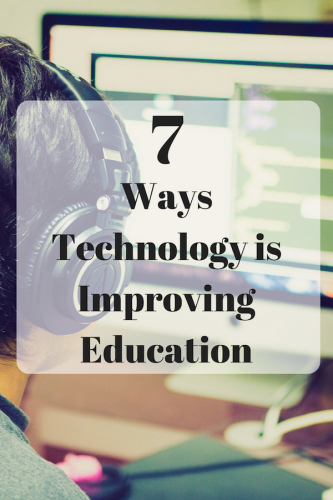 7 Ways Technology Is Improving Education