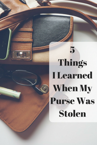 Five Things I Learned When My Purse Was Stolen