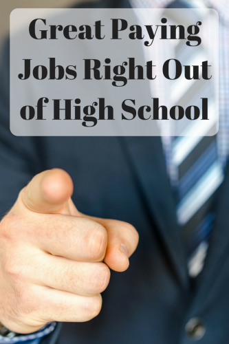 Great Paying Jobs Right Out of High School