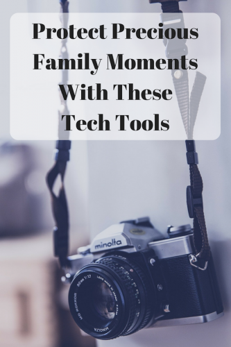 Protect Precious Family Moments With These Tech Tools