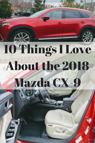 10 Things I Love About the 2018 Mazda CX-9 #DriveMazda @MazdaUSA