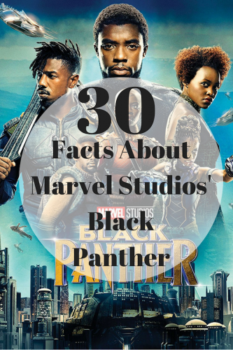 30 Facts About Marvel Studios' Black Panther #BlackPanther