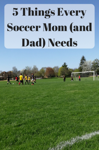 5 Things Every Soccer Mom (and Dad) Needs