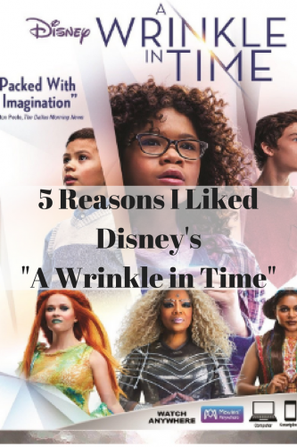 "Here are 5 Reasons I Liked Disney's ""A Wrinkle in Time"" #WrinkleInTime"