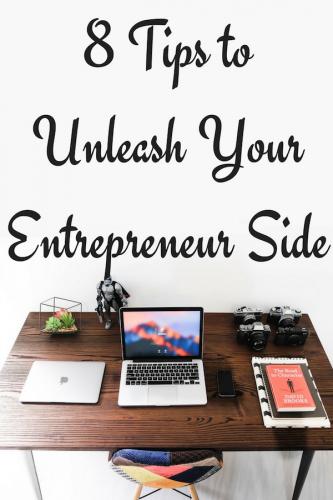 8 Tips to Unleash Your Entrepreneur Side