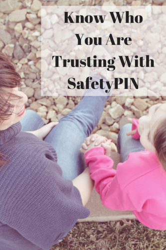 Know Who You Are Trusting With SafetyPIN