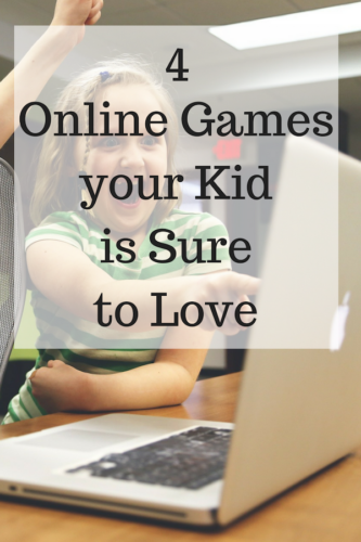 4 Online Games your Kid is Sure to Love