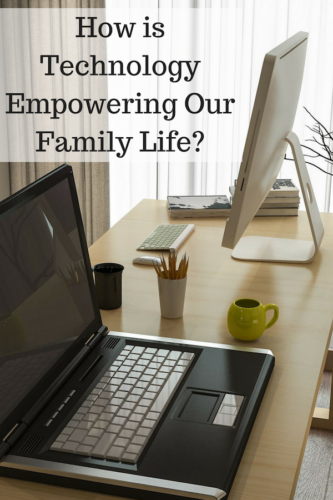 How is Technology Empowering Our Family Life?