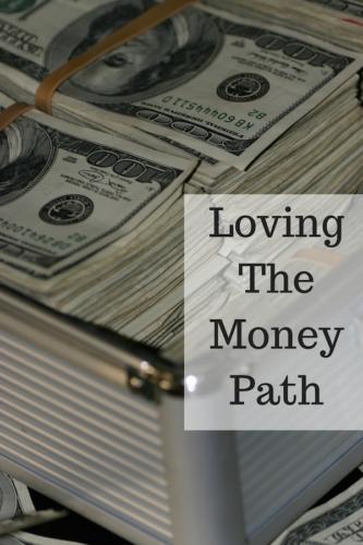 Loving The Money Path
