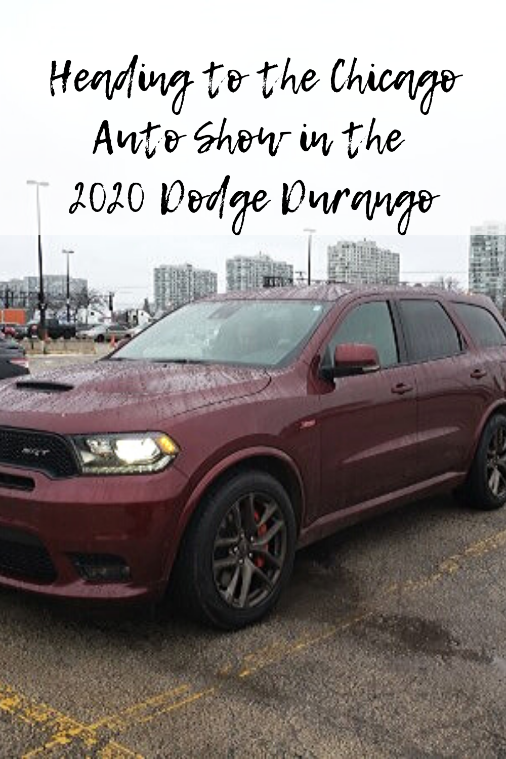 Heading to the Chicago Auto Show in the 2020 Dodge Durango