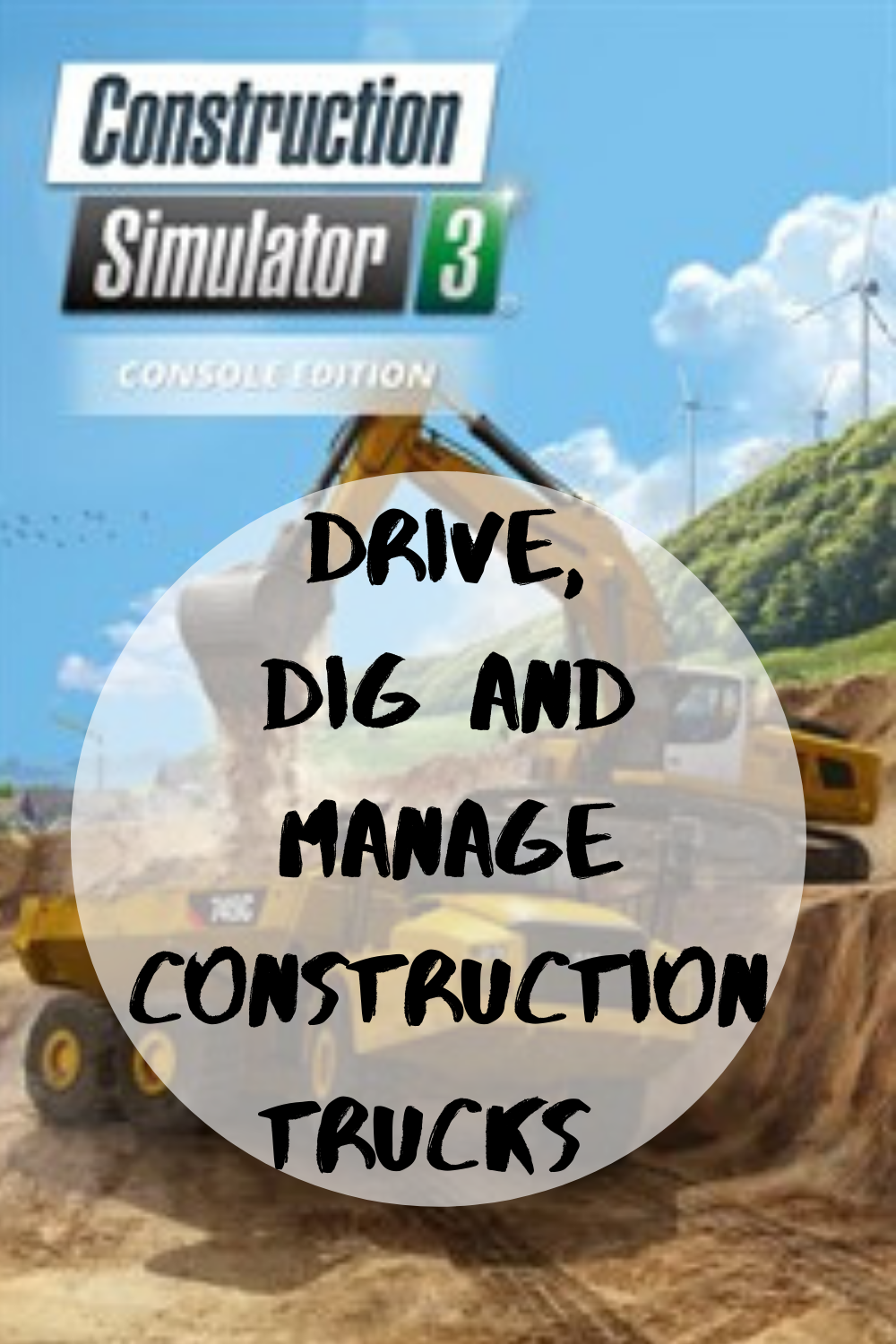 Drive, Dig and Manage Construction Trucks in Construction Simulator 3