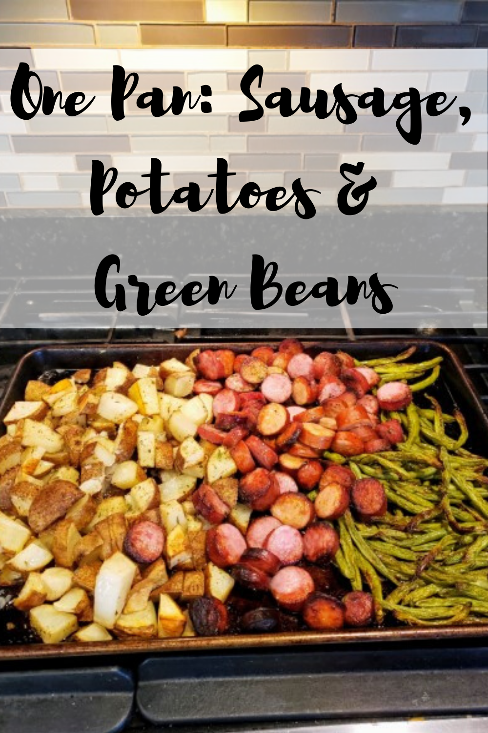 Recipe: One Pan Sausage, Potatoes and Green Beans